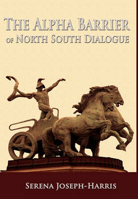 The Alpha Barrier of North South Dialogue (Hardback)