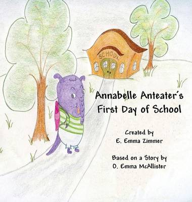 Annabelle Anteater's First Day of School (Hardback)
