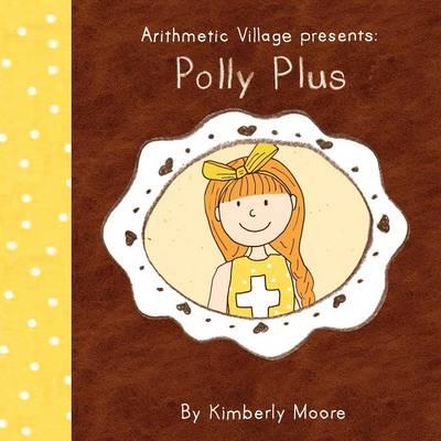 Arithmetic Village Presents Polly Plus (Paperback)