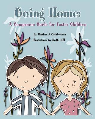 Going Home: A Companion Guide for Foster Children (Paperback)