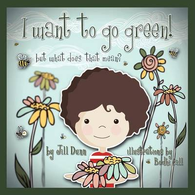 I Want to Go Green! But What Does That Mean? (Paperback)