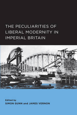 The Peculiarities of Liberal Modernity in Imperial Britain - Berkeley Series in British Studies 1 (Paperback)