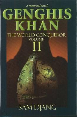 Genghis Khan: v. 2: The World Conqueror (Hardback)