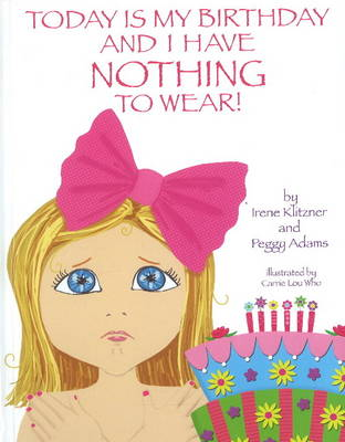 Today Is My Birthday and I Have Nothing to Wear! (Hardback)