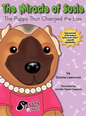 The Miracle of Susie The Puppy That Changed the Law (Hardback)