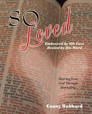 So Loved -- Embraced by His Love and Healed by His Word (Paperback)