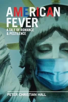 American Fever: a Tale of Romance & Pestilence (Paperback)