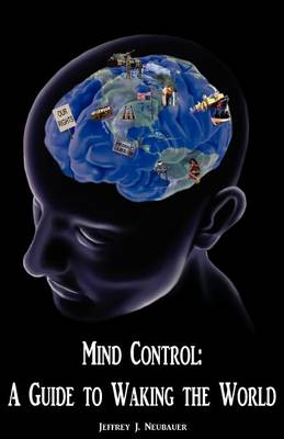 Mind Control: A Guide to Waking the World (Paperback)