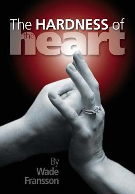 The Hardness of the Heart (Paperback)
