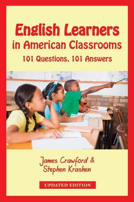 English Learners in American Classrooms: 101 Questions, 101 Answers (Paperback)
