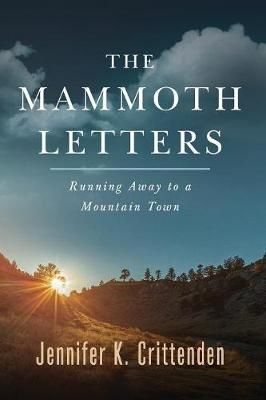 The Mammoth Letters: Running Away to a Mountain Town (Paperback)