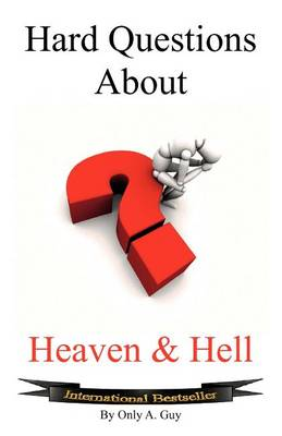 Hard Questions About Heaven and Hell (Paperback)
