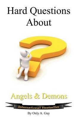 Hard Questions About Angels And Demons (Paperback)