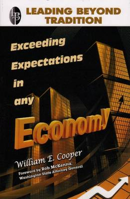 Leading Beyond Tradition: Exceeding Expectations in Any Economy (Hardback)