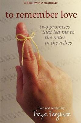 To Remember Love, Two Promises That Led Me to the Notes in the Ashes (Paperback)