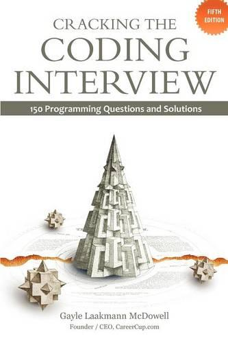 Cracking the Coding Interview: 150 Programming Questions and Solutions (Paperback)