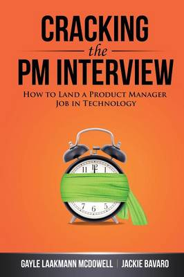 Cracking the PM Interview: How to Land a Product Manager Job in Technology (Paperback)