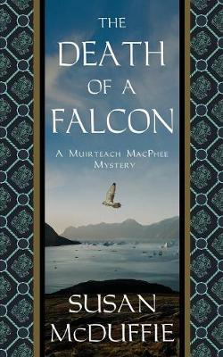 The Death of a Falcon: A Muirteach MacPhee Mystery (Paperback)