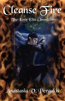 Cleanse Fire (the Kinir Elite Chronicles, #1) (Paperback)