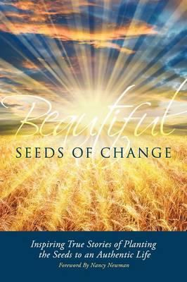 Beautiful Seeds of Change (Paperback)