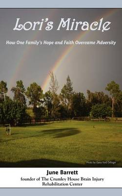 Lori's Miracle: How One Family's Hope and Faith Overcame Adversity (Paperback)