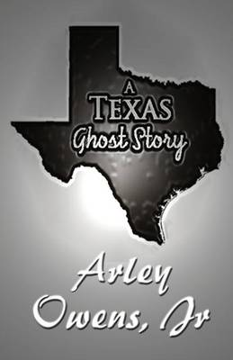 A Texas Ghost Story (Paperback)
