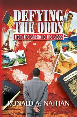 Defying the Odds - From the Ghetto to the Globe (Paperback)