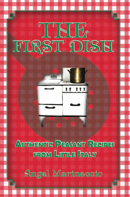 First Dish: Authentic Peasant Recipes from Little Italy (Paperback)