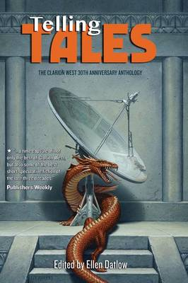 Telling Tales: The Clarion West 30th Anniversary Anthology (Paperback)