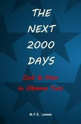 Next 2000 Days: God & Man in Obama Two (Paperback)