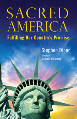 Sacred America: Fulfilling Our Country's Promise (Paperback)