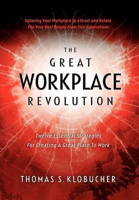 The Great Workplace Revolution (Hardback)