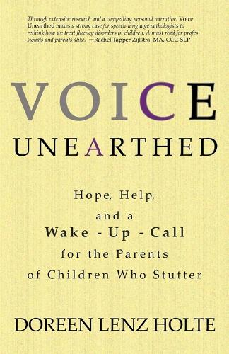 Voice Unearthed: Hope, Help and a Wake-Up Call for the Parents of Childern Who Sutter (Paperback)