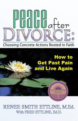 Peace After Divorce: Choosing Concrete Actions Rooted in Faith (Paperback)