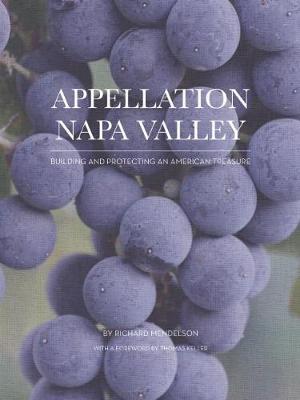 Appellation Napa Valley: Building and Protecting an American Treasure (Hardback)
