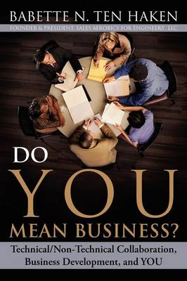 Do YOU Mean Business? Technical/Non-Technical Collaboration, Business Development and YOU (Paperback)