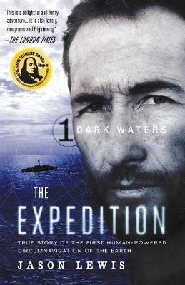 Dark Waters (The Expedition Trilogy, Book 1): Dark Waters 1: True Story of the First Human-Powered Circumnavigation of the Earth - The Expedition 3 (Paperback)