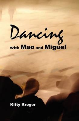 Dancing with Mao and Miguel (Paperback)