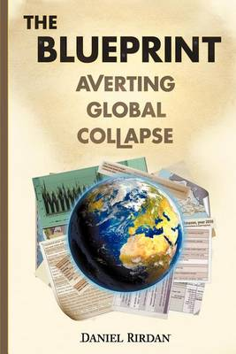 The Blueprint: Averting Global Collapse (Paperback)