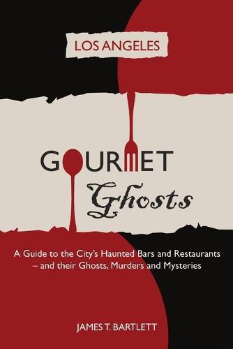 Gourmet Ghosts: Los Angeles (Paperback)