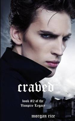 Craved (Book #2 of the Vampire Legacy) - Vampire Legacy (Paperback)