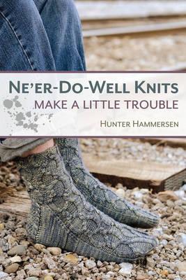 Ne'er Do Well Knits: Make a Little Trouble (Paperback)