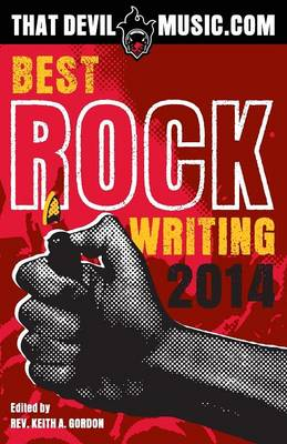 That Devil Music: Best Rock Writing 2014 (Paperback)
