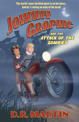 Johnny Graphic and the Attack of the Zombies (Paperback)