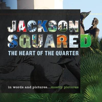 Jackson Squared: The Heart of the Quarter (Paperback)