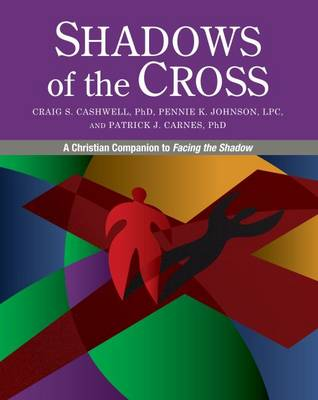 Shadows of the Cross: A Christian Companion to Facing the Shadow (Paperback)