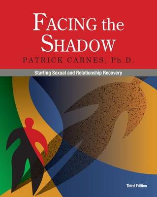 Facing the Shadow: Starting Sexual and Relationship Recovery (Paperback)