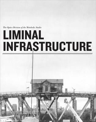 Liminal Infrastructure (Paperback)
