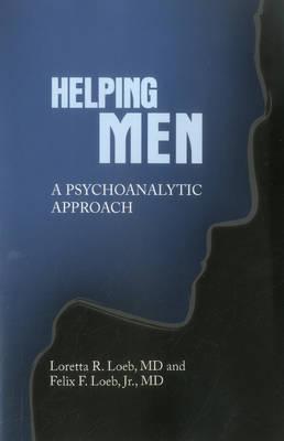 Helping Men: A Psychoanalytic Approach (Paperback)