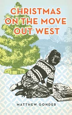 Christmas On The Move Out West (Paperback)